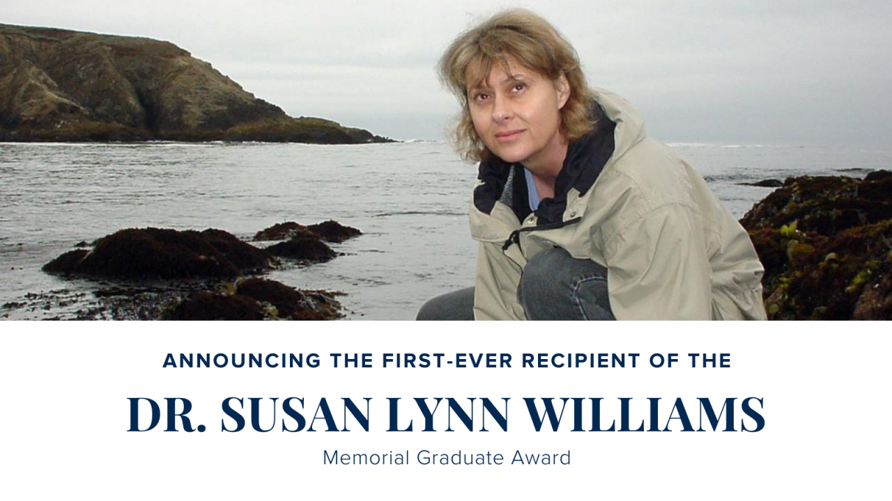 Announcing the first-ever recipient of the Dr. Susan Lynn Williams Memorial Graduate Award