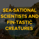 Sea-Sational Scientists and Fin-Tastic Creatures